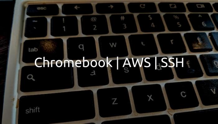 ChromebookでAWSのEC2にSSH