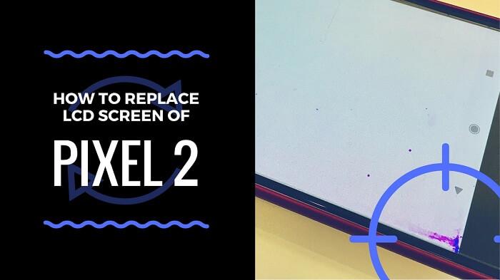 Google Pixel 2のLCDを交換する方法